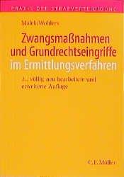 KLAUS MALEK (AUTOR), WOLFGANG WOHLERS (AUTOR) - Zwangsmassnahmen und Grundrechtseingriffe im Ermittlungsverfahren