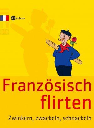 Franzsisch flirten: calrice.net: Altheim, Bernhard: Bcher