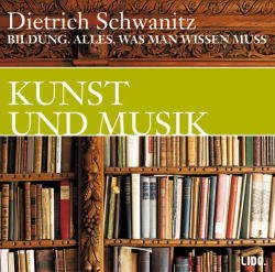 bildung kunst und musik dietrich schwanitz buch. Black Bedroom Furniture Sets. Home Design Ideas
