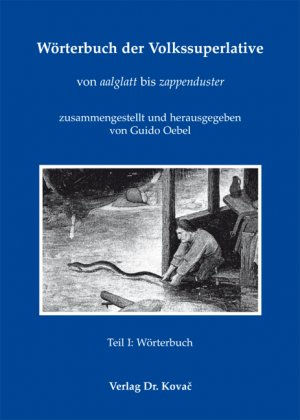Wörterbuch Der Volkssuperlative Von Aalglatt Bis Zappenduster