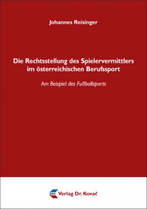 Die Rechtsstellung Des Spielervermittlers Im österreichischen