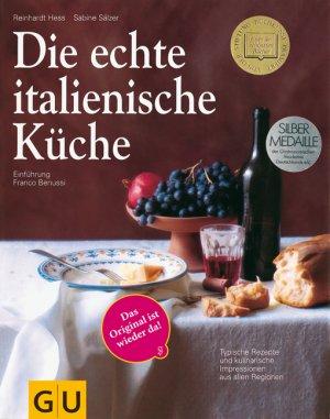 Die echte italienische Küche - Typische Rezepte und kulinarische ...