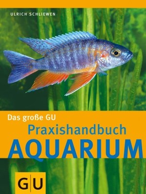 aquarium das gro e gu praxishandbuch ulrich schliewen buch gebraucht kaufen a02izl5f01zz7. Black Bedroom Furniture Sets. Home Design Ideas