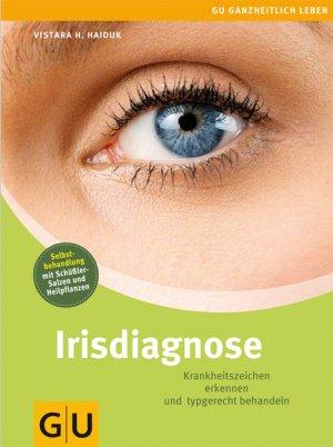 irisdiagnose krankheitszeichen erkennen und typgerecht behandeln vistara haiduk buch. Black Bedroom Furniture Sets. Home Design Ideas