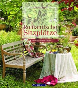 romantische sitzpl tze lieblingspl tze im garten katharina adams buch gebraucht kaufen. Black Bedroom Furniture Sets. Home Design Ideas