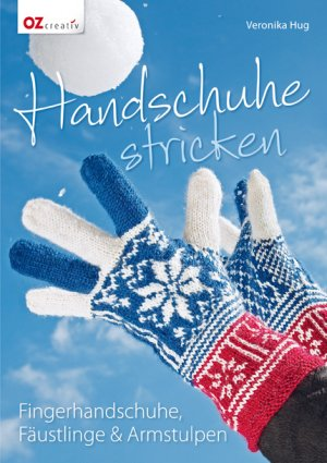Handschuhe stricken - Fingerhandschuhe, Fäustlinge & Armstulpen ...
