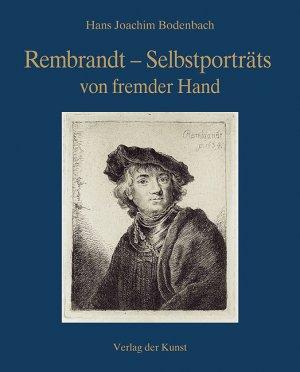 rembrandt selbstportrats von fremder hand