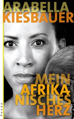 Kiesbauer Arabella Mein Afrikanisches Herz B Cher