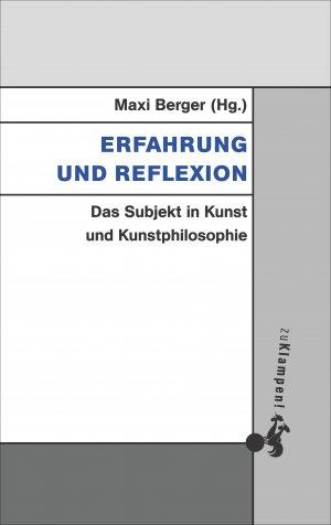 Erfahrung Und Reflexion Das Subjekt In Kunst Und Kunstphilosophie