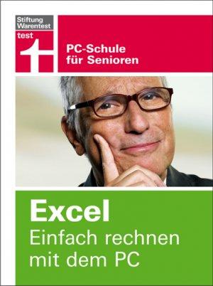 """Excel. Einfach rechnen mit dem PC: PC-Schule für Senioren"""" (Reinhold ..."""