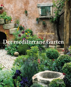 der mediterrane garten pattie barron buch gebraucht. Black Bedroom Furniture Sets. Home Design Ideas