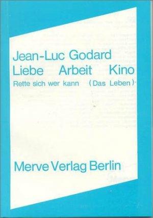 """""""Liebe Arbeit Kino - Rette sich wer kann  (Jean-Luc"""