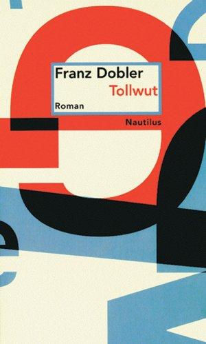 gebrauchtes Buch – Dobler, Franz – Tollwut