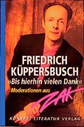 Bis Hierhin Vielen Dank Moderationen Aus Zak Kuppersbusch Friedrich Und Karsten Emrich Buch Gebraucht Kaufen A02b75uk01zzw