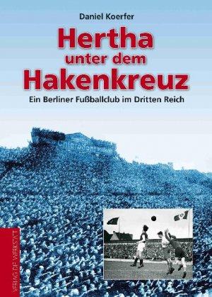 Hertha Unter Dem Hakenkreuz Ein Berliner Fußballclub Im Dritten