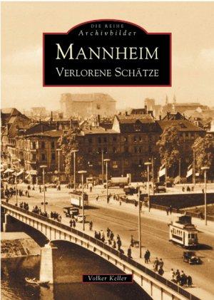 Keller Mannheim mannheim verlorene schätze die reihe archivbilder volker keller