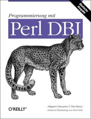ALLIGATOR DESCARTES (AUTOR), TIM BUNCE (AUTOR) - Programmierung mit Perl DBI