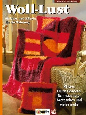 """Woll-Lust - Stricken und Häkeln für die Wohnung"""" (Graf Jane Hug ..."""