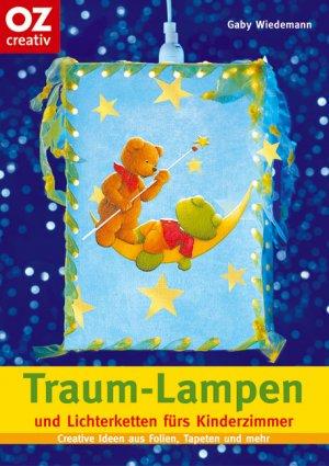Traum-Lampen und Lichterketten fürs Kinderzimmer Creative Ideen aus Folien,  Tapeten und mehr