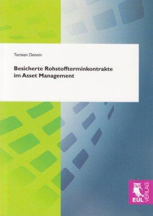 Besicherte Rohstoffterminkontrakte Im Asset Management Die