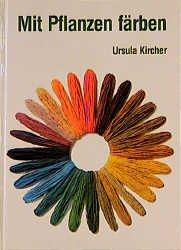 mit pflanzen f rben ursula kircher buch gebraucht kaufen a02iq3vh01zzm. Black Bedroom Furniture Sets. Home Design Ideas
