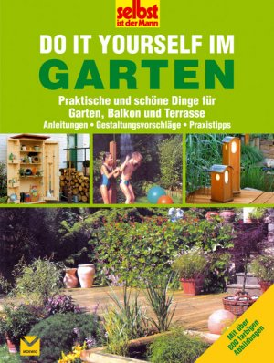 do it yourself im garten praktische und sch ne dinge f r garten b cher gebraucht. Black Bedroom Furniture Sets. Home Design Ideas