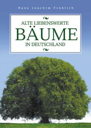 alte liebenswerte b ume in deutschland fr hlich hans j. Black Bedroom Furniture Sets. Home Design Ideas