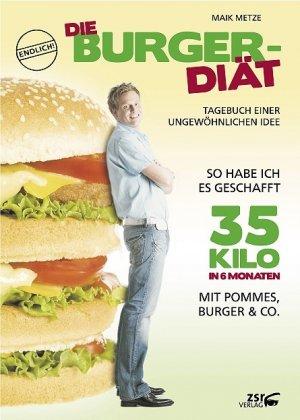 Die Burger Diat Tagebuch Einer Ungewohnlichen Idee Maik Metze
