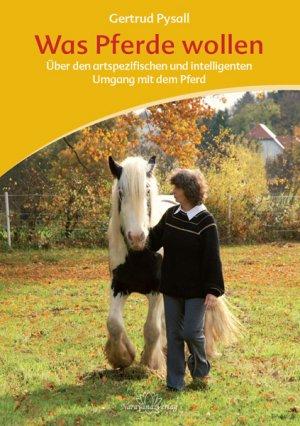 GERTRUD PYSALL (AUTOR) - Was Pferde wollen: Motiva Training - Über den artspezifischen und intelligenten Umgang mit dem Pferd