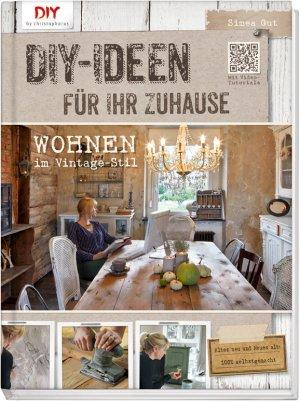 Do it yourself-Ideen für Ihr Zuhause - Wohnen im Vintage-Stil