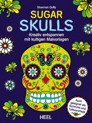 Sugar Skulls   Kreativ entspannen mit kultigen Malvorlagen