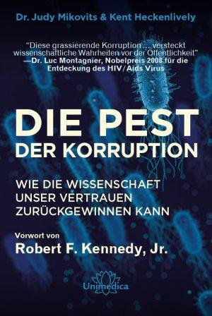 Die Pest der Korruption - Wie die Wissenschaft unser Vertrauen zurückgewinnen kann. Mit einem Vorwort von Robert F. Kennedy, Jr.