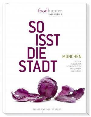size 40 e13bd 754bb Foodhunter - Das Kochbuch - So isst die Stadt - München