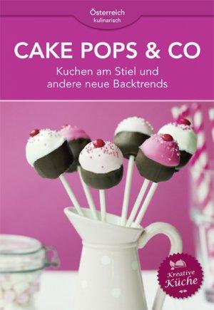 Cake Pops Co Kuchen Am Stiel Und Andere Neue Backtrends Buch