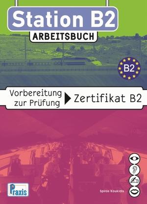 Station B2 Arbeitsbuch Vorbereitung Zur Prüfung Zertifikat