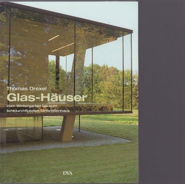 Glas Hauser Vom Wintergarten Bis Zum Lichtdurchfluteten Einfamilienhaus