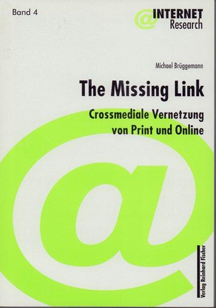 Image result for Buch: The Missing Link. Crossmediale Vernetzung von Print und Online. Fallstudien führender Print-Medien in Deutschland und den USA