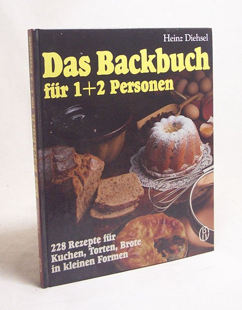 das backbuch f r 1 2 personen 228 rezepte f r kuchen torten brote in kleinen b cher. Black Bedroom Furniture Sets. Home Design Ideas