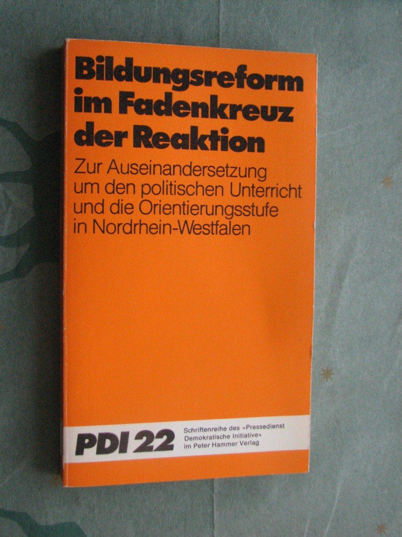 Bildungsreform Im Fadenkreuz Der Reaktion Schriftenreihe Pressedienst Demokratische Iniative Band 22