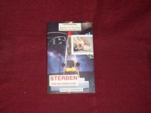 Sterben Für Die Forschung Begleitbuch Zur Rtl Serie Explosiv Der