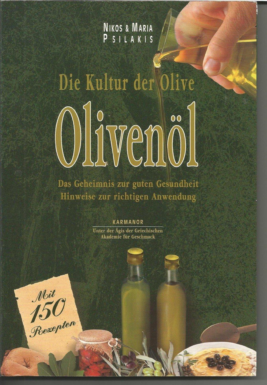 die kultur der olive oliven l das geheimnis zur guten gesundheit hinweise b cher gebraucht. Black Bedroom Furniture Sets. Home Design Ideas