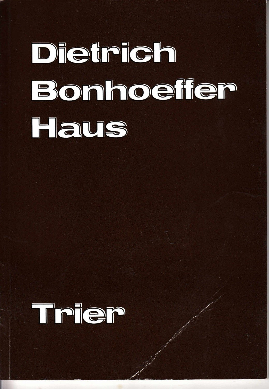 Das Dietrich Bonhoeffer Haus Trier Evangelisches Gemeindezentrum