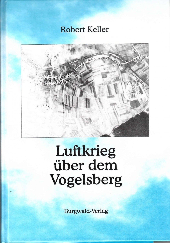 Keller Robert Luftkrieg über Dem Vogelsberg Bücher Gebraucht