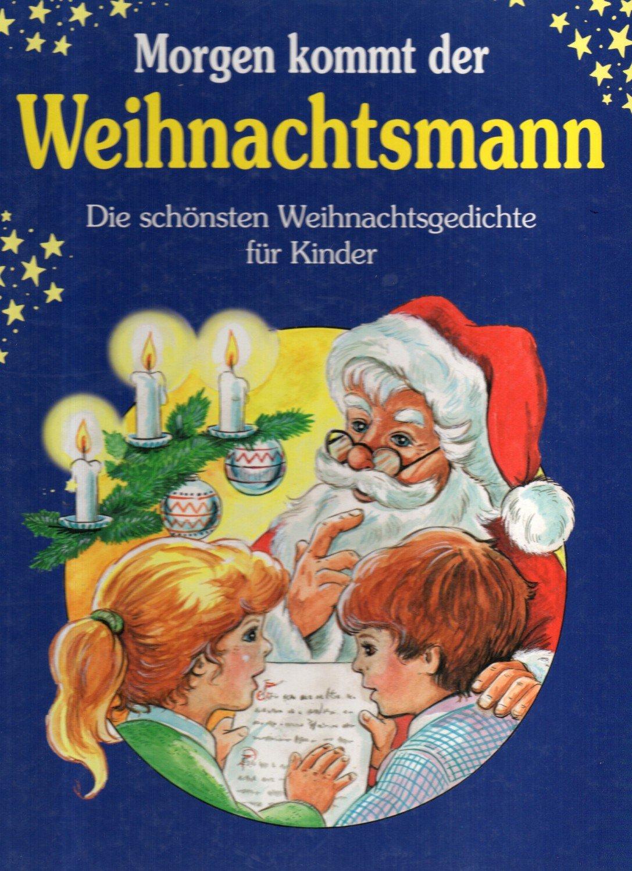 Die Schönsten Weihnachtsgedichte.Morgen Kommt Der Weihnachtsmann Die Schönsten Weihnachtsgedichte Für Kinder