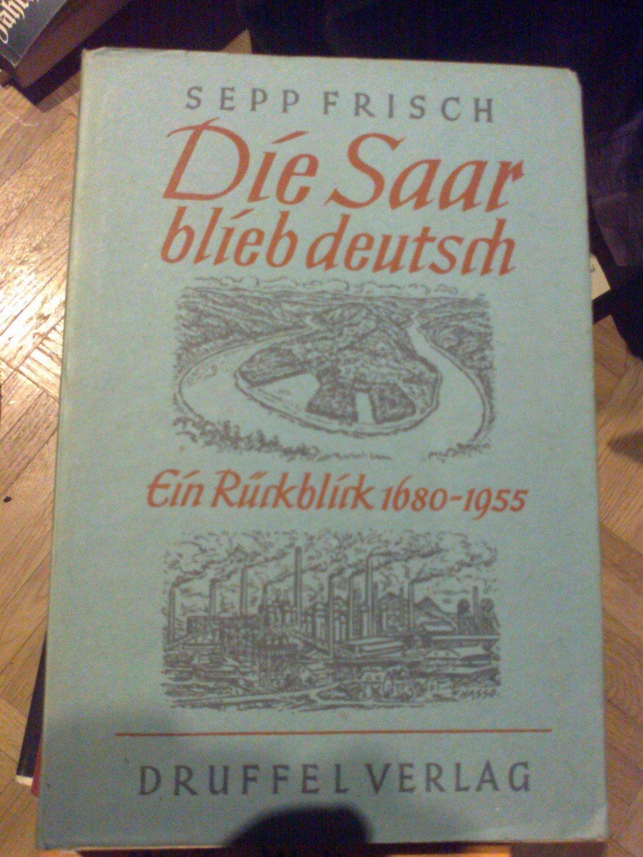 Die saar blieb deutsch b cher gebraucht antiquarisch for Depot ahrensburg