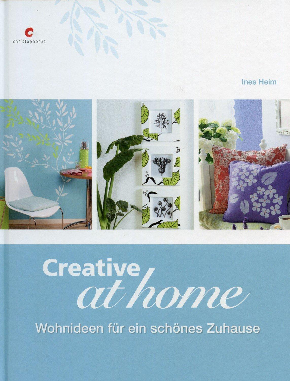 """Creative at home - Wohnideen für ein schönes Zuhause"""" (Ines Heim ..."""