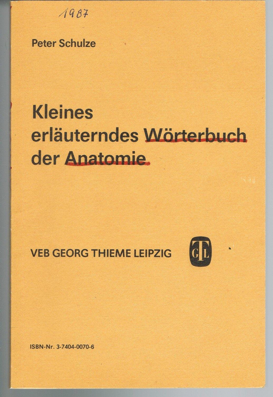 """Kleines erläuterndes Wörterbuch der Anatomie"""" – Bücher gebraucht ..."""