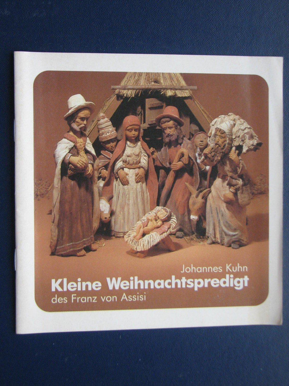 Kuhn Johannes, Kleine Weihnachtspredigt des Franz von Assisi ...