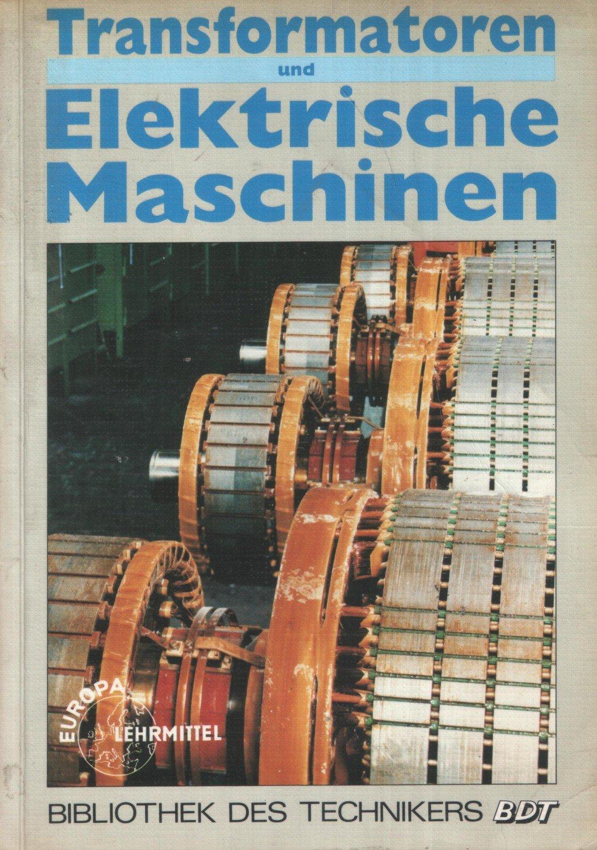 """Transformatoren und elektrische Maschinen"""" (Häberle Heinz O) – Buch ..."""