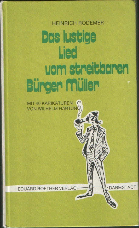 """Das lustige Lied vom streitbaren Bürger Müller"""" (Heinrich Rodemer ..."""